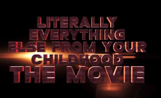 Literally Everything Else From Your Childhood: The Movie!